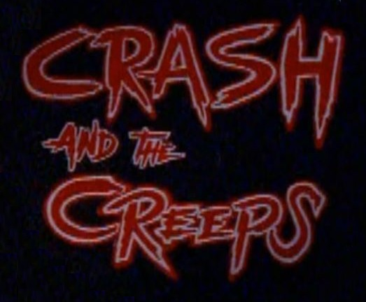 Crash & the Creeps