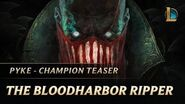 Pyke The Bloodharbor Ripper New Champion Teaser - League of Legends
