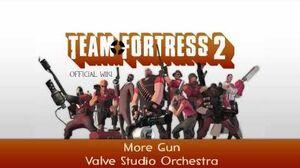 Team Fortress 2 Soundtrack More Gun (Version 2)