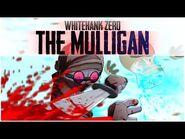 Madness Whitehank Zero- The Mulligan