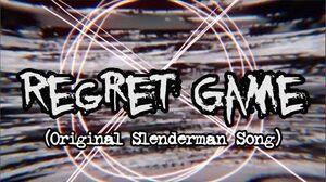 Regret Game (A Slender Man Inspired Song)