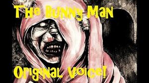 """The Bunny Man"" Voice And Story"