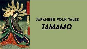 Japanese folk tales - Tamamo