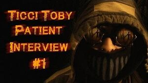 Ticci Toby Patient Interview 1