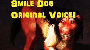 """""""Smile Dog"""" Original Voice"""