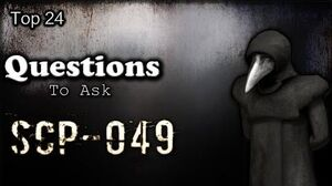 Top 24 Questions To Ask SCP-049