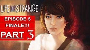 Life Is Strange Episode 5 Gameplay Walkthrough Part 3 1080p HD PS4 SEASON FINALE