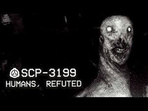 SCP-3199 - Humans, Refuted - Object Class - Keter - Predatory SCP