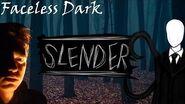 Faceless Dark - La storia di Slender (Creepypasta ITA)