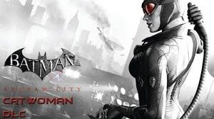 Batman Arkham City - Catwoman DLC