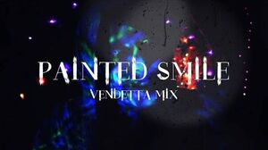 Painted Smile (Vendetta Mix) Remastered Creepypasta Song