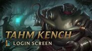 Tahm Kench, the River King Login Screen - League of Legends