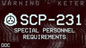 SCP-231 - Special Personnel Requirements ⚠ Object Class - Keter K-class-scenario