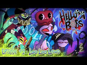 HELLUVA BOSS - Loo Loo Land -- S1- Episode 2