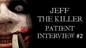 Jeff The Killer Patient Interview 2
