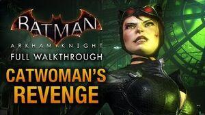 Batman Arkham Knight - Catwoman's Revenge (Full DLC Walkthrough)