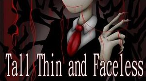 "The Slenderman - ""Tall, Thin and Faceless (Part 1)"""