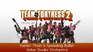 Team Fortress 2 Soundtrack Faster Than a Speeding Bullet