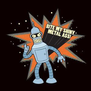 Bite My Shiny Metal A!