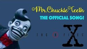 MR.CHUCKLE TEETH SONG! W JUMPSCARE! X-FILES S