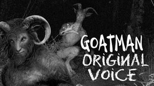Goatman Original Voice