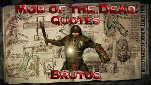 Mob of the Dead Quotes - Brutus (Call of Duty Black Ops II Zombies)