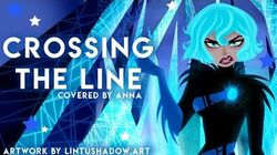 Crossing The Line (from Tangled The Series) 【covered by Anna】