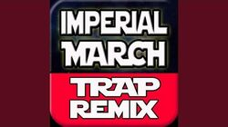 Imperial March (Trap Remix)