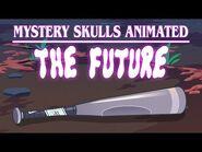 Mystery Skulls Animated - The Future
