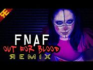 FNAF- Out for Blood (Blood & Tears Remix) -by Random Encounters-