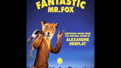 05. Boggis, Bunce and Bean (Main Theme) - Fantastic Mr. Fox (Additional Music)