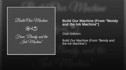 """Build Our Machine (From """"Bendy and the Ink Machine"""")"""