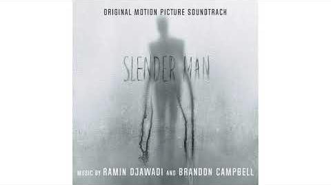 17. Slender Man - Ramin Djawadi & Brandon Campbell Slender Man (Soundtrack)