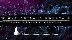 Night on Bald Mountain - Epic Trailer Version