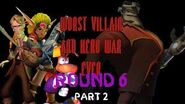Worst Heroes And Villains War Ever Round 6- The Great Escape Part 2