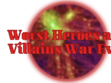 Worst Heroes and Villains War Ever