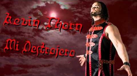 "WWE Kevin Thorn theme song "" Mi Destrojero """