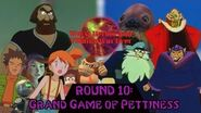 Worst Heroes and Villains War Ever Round 10- Grand Game of Pettiness Part 1 of 4