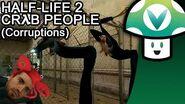 Vinesauce Vinny - Half-Life 2 Crab People (Corruptions)