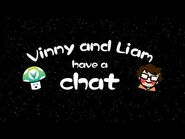 Vinny and Liam have a chat