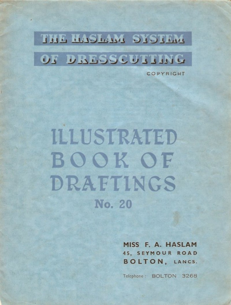 Haslam System of Dresscutting Book of Draftings No. 20