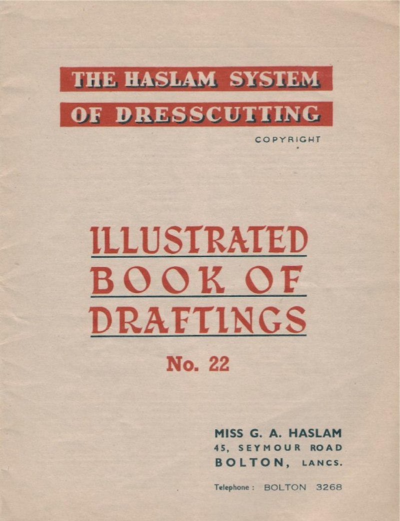 Haslam System of Dresscutting Book of Draftings No. 22