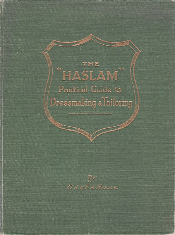 Haslam Practical Guide to Dressmaking & Tailoring