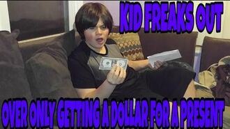 KID_FREAKS_OUT_OVER_ONLY_GETTING_A_DOLLAR_FOR_A_PRESENT!!!