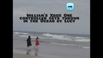 WILLIAM'S_XBOX_ONE_CONTROLLER_GETS_THROWN_IN_THE_OCEAN_BY_LUCY