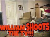 WILLIAM SHOOTS THE TV!!!