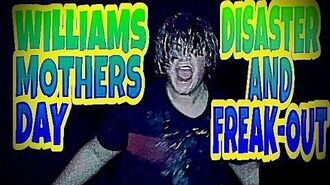 WILLIAM'S_MOTHER'S_DAY_DISASTER_AND_FREAK-OUT!!!
