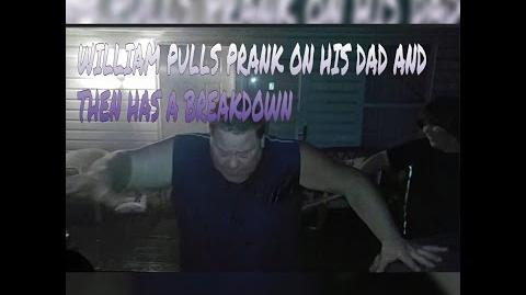 WILLIAM PULLS PRANK ON HIS DAD AND THEN HAS A BREAKDOWN