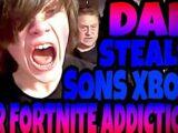 DAD STEALS SON'S XBOX OVER FORTNITE ADDICTION!!!