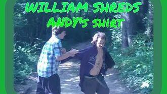 WILLIAM_SHREDS_ANDY'S_SHIRT!!!